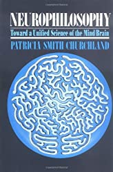 Neurophilosophy: Toward a Unified Science of the Mind/brain (Computational Models of Cognition and Perception)