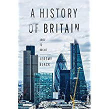 A History of Britain: 1945 to Brexit