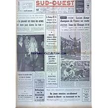 SUD OUEST [No 7452] du 12/08/1968 - MARCELLIN - LE POUVOIR EST DANS LES URNES ET NON PAS DANS LA RUE - LE BOEING D'EL AL - COMPROMIS EN VUE ENTRE ALGER ET TEL-AVIV - ENTRETIEN JOHNSON - NIXON A SAN ANTONIO - TITO A PEINE PARTI - ULBRICHT LE DUR EN TCHECOSLOVAQUIE - BIAFRA - L'IMPASSE EST TOTALE A ADDIS-ABEBA - EXPLOSION D'UN PETROLIER ITALIEN AU LARGRE DE SYRACUSE - LES SPORTS - FOOT - CYCLISME - PELOTE BASQUE - AVIRON - UN JEUNE ATOMISTE EST-ALLEMAND CHOISIT LA LIBERTE EN TRAVERSANT UN LAC - B