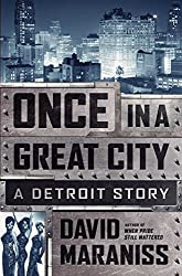 Once in a Great City: A Detroit Story by David Maraniss (2015-09-15)