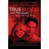True Blood and Philosophy: We Wanna Think Bad Things with You (2010-06-01)