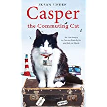Casper the Commuting Cat: The True Story of the Cat who Rode the Bus and Stole our Hearts (English Edition)