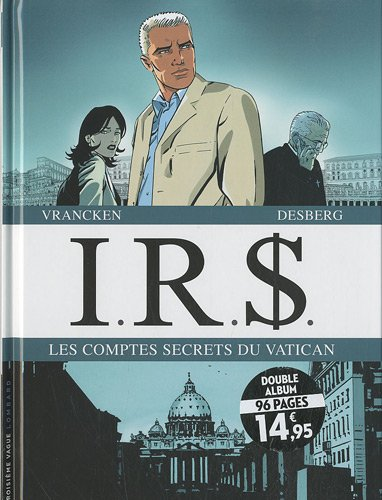IRS : Les comptes secrets du Vatican : Tome 9, Liaisons romaines ; Tome 10, La loge des assassins