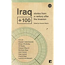 Iraq+100: Stories from a Century After the Invasion