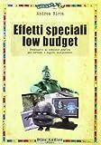 eBook Gratis da Scaricare Effetti speciali low budget Prontuario di computer grafica per cortisti e registi indipendenti (PDF,EPUB,MOBI) Online Italiano