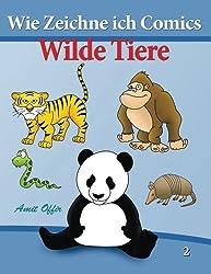 Wie Zeichne ich Comics - Wilde Tiere: Zeichnen für Anfänger Bücher