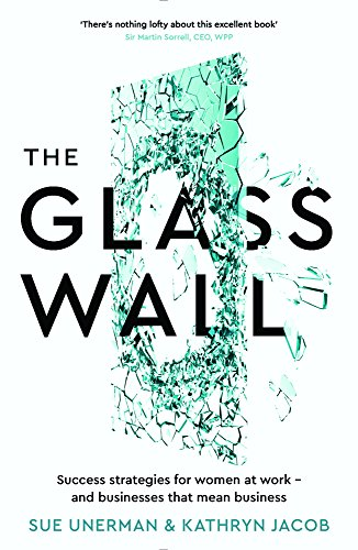 the-glass-wall-success-strategies-for-women-at-work-and-businesses-that-mean-business