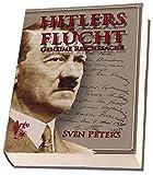 Hitlers Flucht Geheime Reichssache - Sven Peters