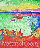Masters of Colour: Derain to Kandinsky by Stephanie Rachum (2002-07-29)
