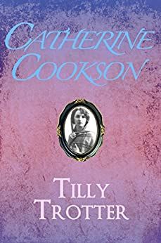 Tilly Trotter (The Tilly Trotter Trilogy Book 1) by [Cookson, Catherine]