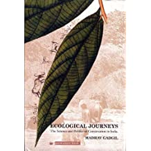 Ecological Journeys: The Science and Politics of Conservation in India