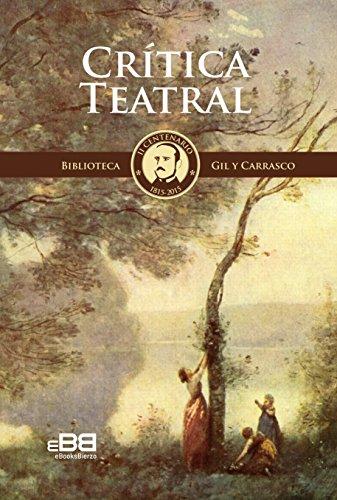 Crítica teatral: Enrique Gil: el mejor crítico teatral de Madrid en el primer Romanticismo (1838-1846) (Biblioteca Gil y Carrasco nº 4) por Enrique Gil y Carrasco