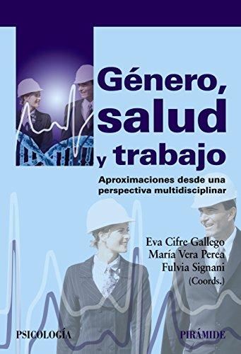 Género, salud y trabajo (Psicología) por Eva Cifre Gallego