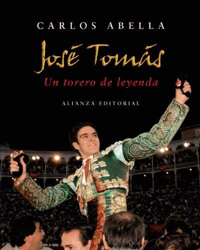 José Tomás: Un torero de leyenda (Libros Singulares (Ls)) por Carlos Abella