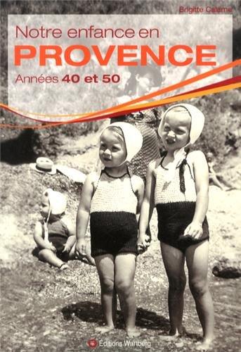 Notre enfance en Provence : Années 40 et 50