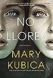 No llores: Un emocionante thriller psicologico