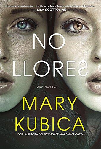 No llores: Un emocionante thriller psicologico por Mary Kubica