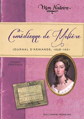 Comédienne de Molière : Journal d'Armande, 1658-1661