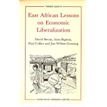 East African Lessons on Economic Liberalization (Thames Essays, Band 48)