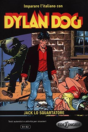 Imparare l'italiano con i fumetti. Dylan Dog. Jack lo Squartatore