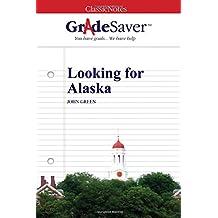 GradeSaver (TM) ClassicNotes: Looking for Alaska