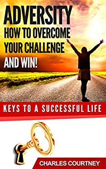 overcoming the challenges of life is key to success Job interviews: what's the biggest challenge you ever had to overcome keys to answering the question: remember you have a right not to reveal things related to health or details of your personal life.