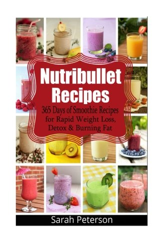 nutribullet-recipes-365-days-of-smoothie-recipes-for-rapid-weight-loss-detox-burning-fat