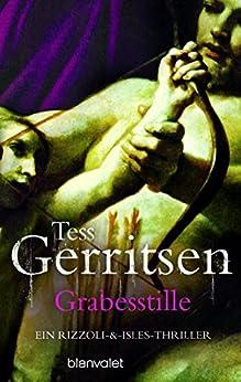 Grabesstille: Roman (Rizzoli-&-Isles-Thriller 9) von [Gerritsen, Tess]