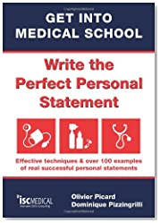 Get into Medical School - Write the perfect personal statement. Effective techniques & over 100 examples of real successful personal statements (UCAS Medicine)