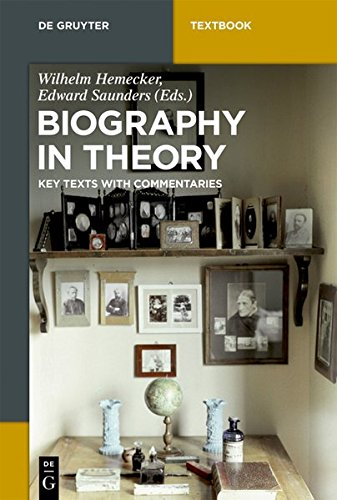 Biography in Theory: Key Texts with Commentaries (De Gruyter Textbook)