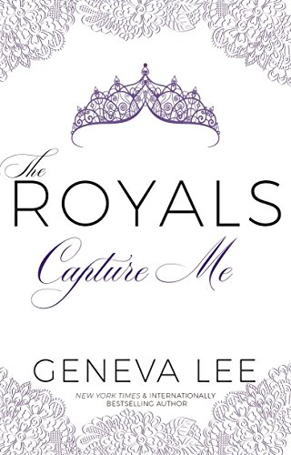 Capture Me (Royals Saga, Band 6)