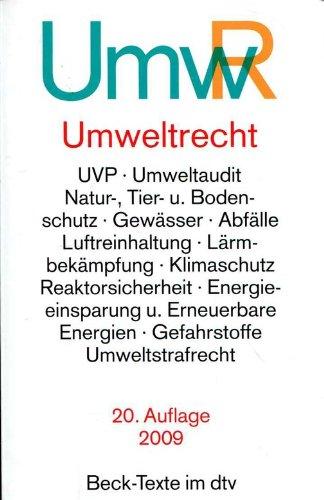 Umweltrecht : wichtige Gesetze und Verordnungen zum Schutz der Umwelt , Textausgabe.