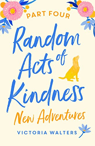 Random Acts of Kindness - Part 4: New Adventures by [Walters, Victoria]
