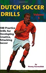 Dutch Soccer Drills: 180 Practice Drills for Developing Creative, Attacking Soccer