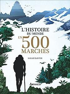 vignette de 'L'histoire du monde en 500 marches (Sarah Baxter)'