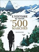 L'histoire du monde en 500 marches de Sarah Baxter