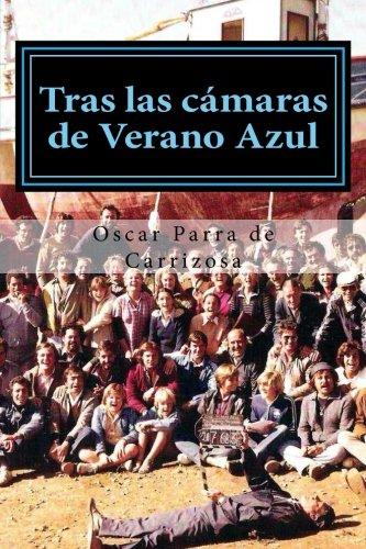 Tras las cámaras de Verano Azul por Oscar Parra de Carrizosa