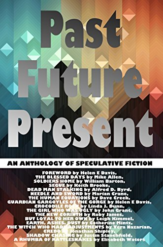Past Future Present: An Anthology of Speculative Fiction (English Edition)