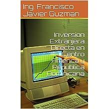 Inversion Extranjera Directa en Centro America y Republica Dominicana (Spanish Edition)