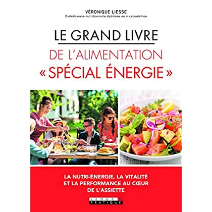 Le grand livre de l'alimentation 'spécial énergie'