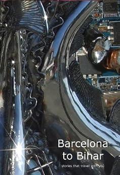 Barcelona to Bihar by [Deadman, Peter, et al]