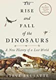 #4: The Rise and Fall of the Dinosaurs: A New History of a Lost World