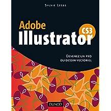 Illustrator CS3 : Devenez un pro du dessin vectoriel