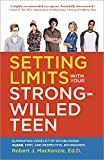 Best Books For Strong Willed Children - Setting Limits with Your Strong-Willed Teen: Eliminating Conflict Review