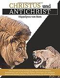 Christus und Antichrist: Eine frühchristliche Auslegung der biblischen Prophetien - Alexander Basnar