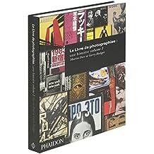 Le Livre de photographies : une histoire : Volume 1