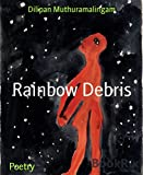 Rainbow Debris: Paintings of imagination...