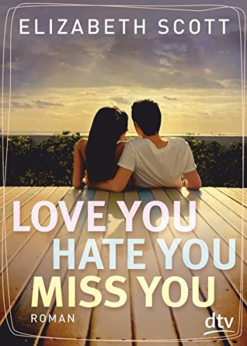 Buchcover Love you, hate you, miss you: Roman
