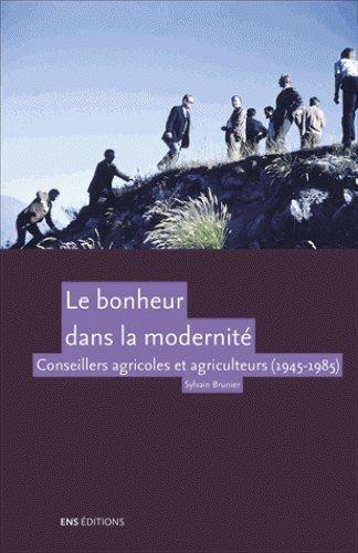 Le bonheur dans la modernité : Conseillers agricoles et agriculteurs (1945-1985)