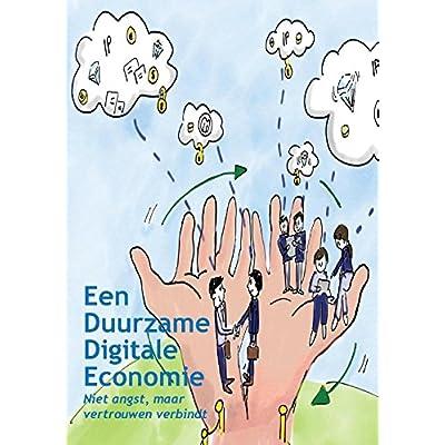 Een duurzame digitale economie: Niet angst, maar vertrouwen verbindt